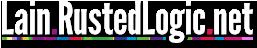 Lain.RustedLogic.net